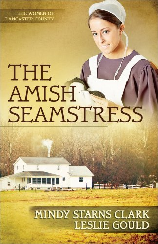 9780736926263: The Amish Seamstress (The Women of Lancaster County)