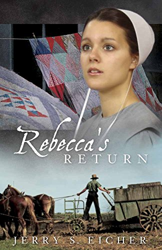 Rebecca's Return (The Adams County Trilogy): Eicher, Jerry S.