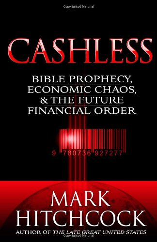 9780736926447: Cashless: Bible Prophecy, Economic Chaos, and the Future Financial Order