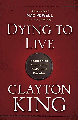 9780736926539: Dying to Live: Abandoning Yourself to God's Bold Paradox