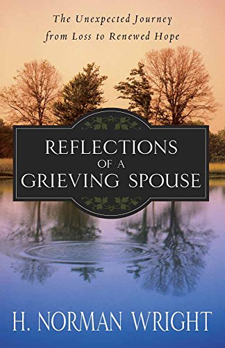 9780736926546: Reflections of a Grieving Spouse: The Unexpected Journey from Loss to Renewed Hope