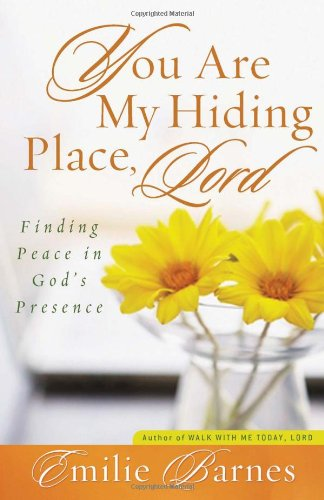 9780736926706: You Are My Hiding Place, Lord: Finding Peace in God's Presence