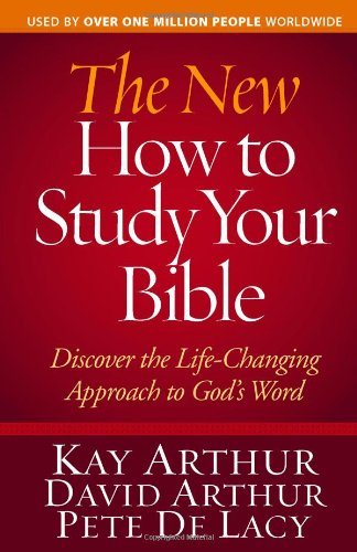 9780736926829: The New How to Study Your Bible: Discover the Life-Changing Approach to God's Word