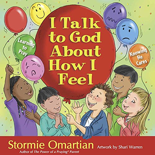 9780736926850: I Talk to God About How I Feel: Learning to Pray, Knowing He Cares (The Power of a Praying Kid)