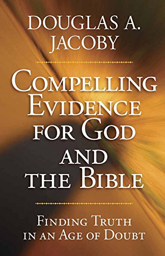 9780736927086: Compelling Evidence for God and the Bible: Finding Truth in an Age of Doubt
