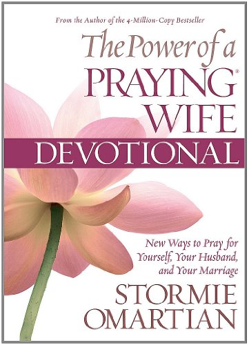 9780736927574: The Power of a Praying Wife Devotional: New Ways to Pray for Yourself, Your Husband, and Your Marriage