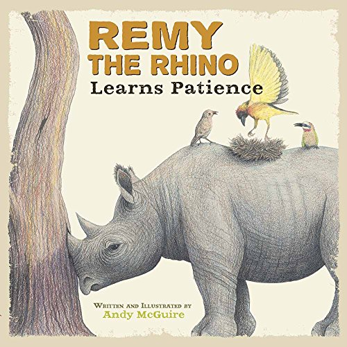 9780736927734: REMY THE RHINO LEARNS PATIENCE (Little Lessons from Our Animal Pals)