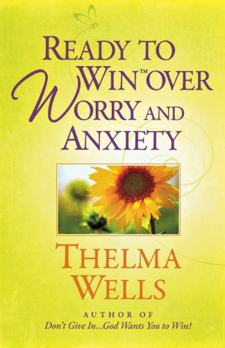 Ready to Win over Worry and Anxiety (0736928251) by Wells, Thelma