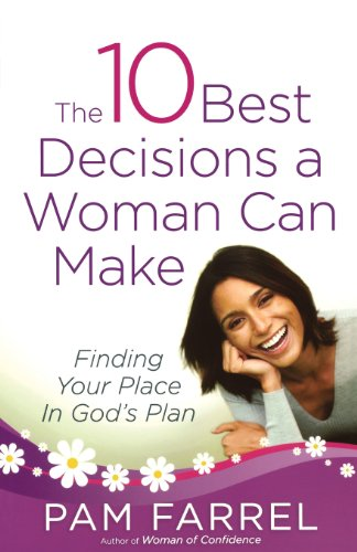 9780736928380: The 10 Best Decisions a Woman Can Make: Finding Your Place in God's Plan