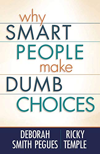 9780736928526: Why Smart People Make Dumb Choices