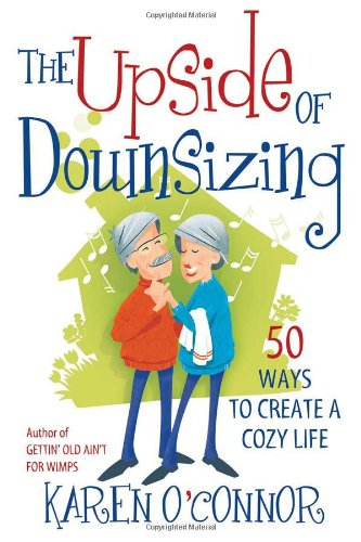 9780736928618: The Upside of Downsizing: 50 Ways to Create a Cozy Life