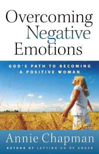 9780736928632: Overcoming Negative Emotions: God's Path to Becoming a Positive Woman