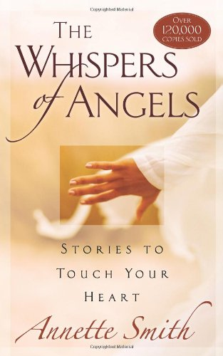 9780736928656: The Whispers of Angels: Stories to Touch Your Heart