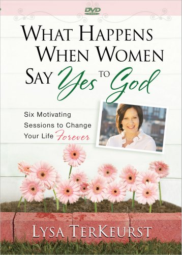 9780736928939: What Happens When Women Say Yes to God: Six Motivating Sessions to Change Your Life Forever