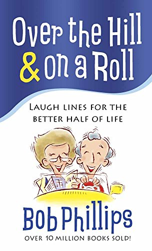 9780736929165: Over the Hill & on a Roll: Laugh Lines for the Better Half of Life