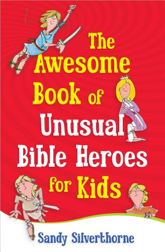 9780736929257: The Awesome Book of Unusual Bible Heroes for Kids