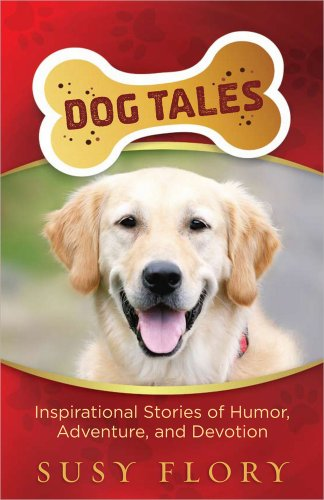 9780736929875: Dog Tales: Inspirational Stories of Humor, Adventure, and Devotion