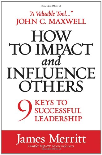 9780736929912: How to Impact and Influence Others: 9 Keys to Successful Leadership