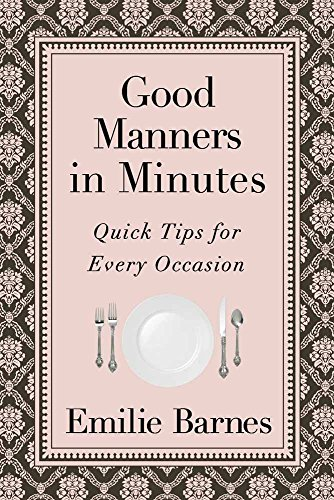 9780736929929: Good Manners in Minutes: Quick Tips for Every Occasion