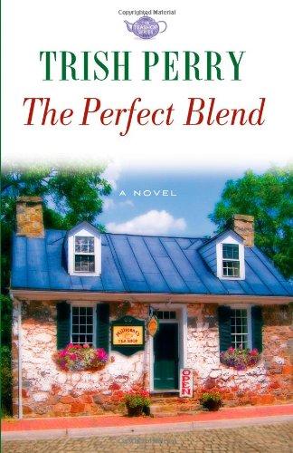 9780736930154: The Perfect Blend (Tea Shop, Book 1)