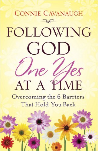 9780736930178: Following God One Yes at a Time: Overcoming the 6 Barriers That Hold You Back