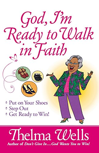 9780736930369: God, I'm Ready to Walk in Faith: Put on Your Shoes, Step Out, and Get Ready to Win!
