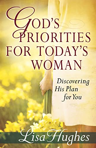 9780736930604: God's Priorities for Today's Woman: Discovering His Plan for You