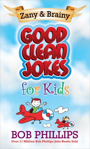 Zany and Brainy Good Clean Jokes for Kids (0736930728) by Phillips, Bob