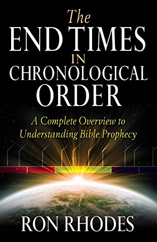 9780736937788: The End Times in Chronological Order: A Complete Overview to Understanding Bible Prophecy