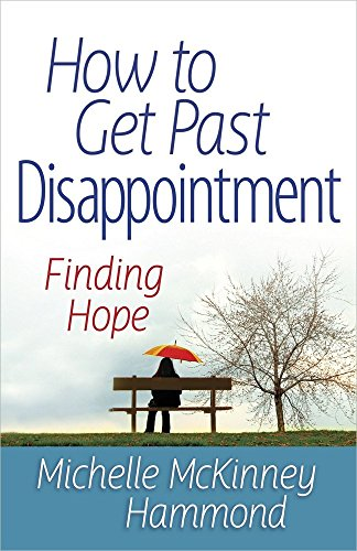 How to Get Past Disappointment: Finding Hope: Michelle McKinney Hammond