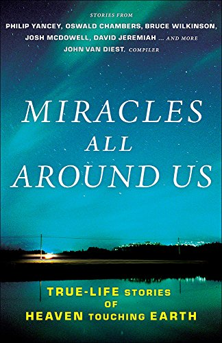9780736938037: Miracles All Around Us: True-Life Stories of Heaven Touching Earth