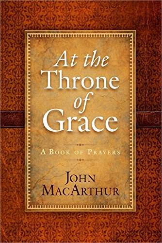 9780736938402: At the Throne of Grace: A Book of Prayers