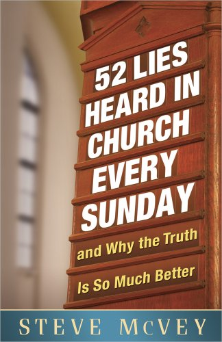 9780736938648: 52 Lies Heard in Church Every Sunday: ...And Why the Truth Is So Much Better