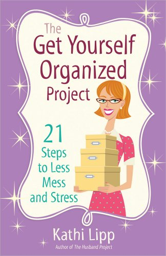 9780736943857: The Get Yourself Organized Project: 21 Steps to Less Mess and Stress