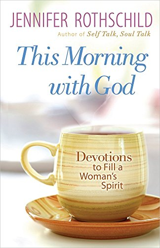 9780736943871: This Morning with God: Devotions to Fill a Woman's Spirit