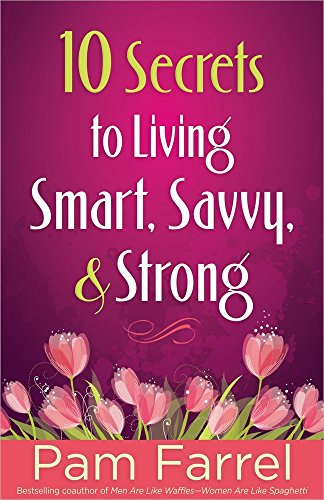 9780736943956: 10 Secrets to Living Smart, Savvy, and Strong