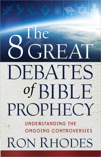 9780736944267: The 8 Great Debates of Bible Prophecy: Understanding the Ongoing Controversies