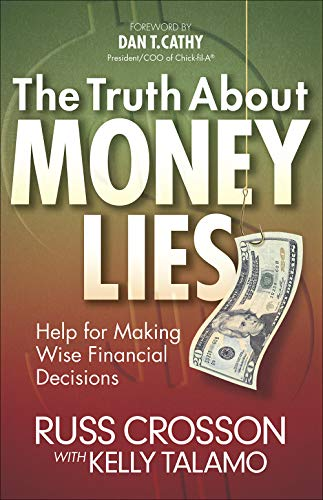 The Truth About Money Lies: Help for Making Wise Financial Decisions: Talamo, Kelly, Crosson, Russ