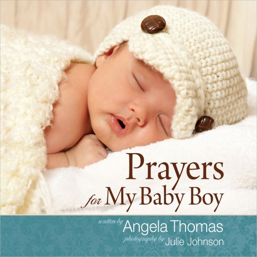 Prayers for My Baby Boy (0736945660) by Angela Thomas