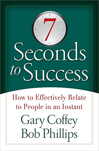 9780736946186: 7 Seconds to Success: How to Effectively Relate to People in an Instant