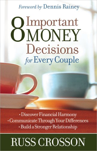 9780736946223: 8 Important Money Decisions for Every Couple: *Discover Financial Harmony *Communicate Through Your Differences *Build a Stronger Relationship
