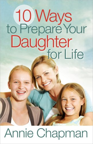 9780736946278: 10 Ways to Prepare Your Daughter for Life