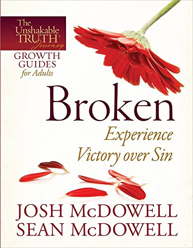 9780736946414: Broken--Experience Victory over Sin (The Unshakable Truth® Journey Growth Guides)