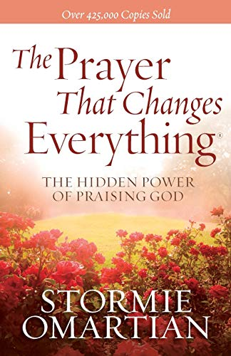 9780736947503: The Prayer That Changes Everything: The Hidden Power of Praising God