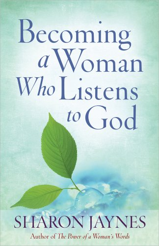 9780736947619: Becoming a Woman Who Listens to God