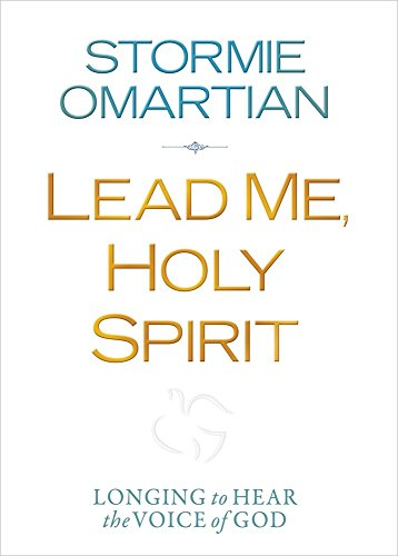 Lead Me, Holy Spirit Deluxe Edition: Longing to Hear the Voice of God: Omartian, Stormie