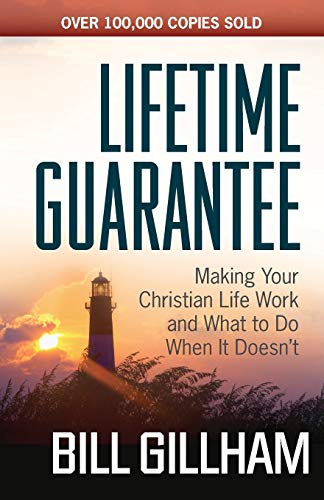 9780736947862: Lifetime Guarantee: Making Your Christian Life Work and What to Do When It Doesn't