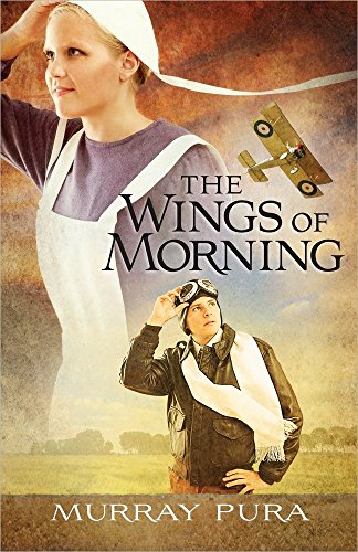 The Wings of Morning (Snapshots in History) (0736948775) by Murray Pura