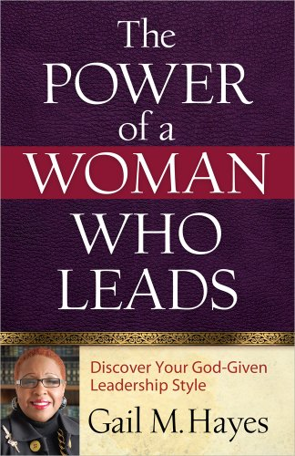 9780736949361: The Power of a Woman Who Leads: Discover Your God-given Leadership Style