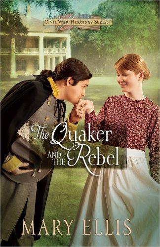 9780736950503: The Quaker and the Rebel (Civil War Heroines Series)